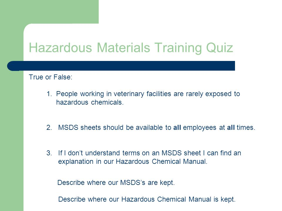 Hazardous Materials Training Quiz True or False: 1.