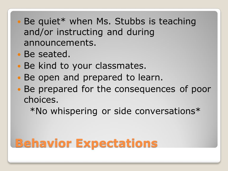 Behavior Expectations Be quiet* when Ms.