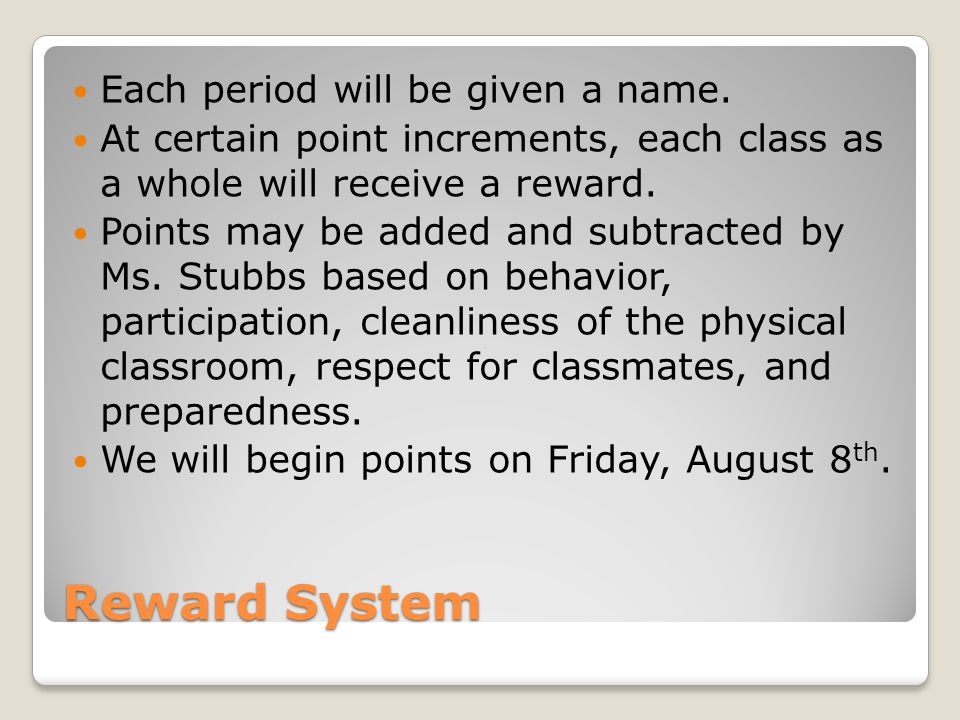 Reward System Each period will be given a name.