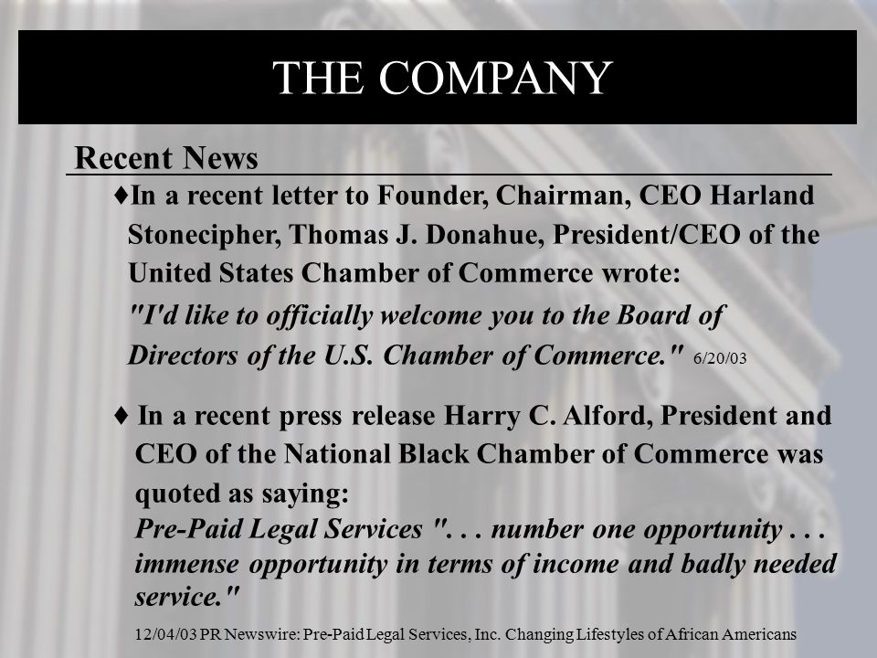THE COMPANY Recent News  In a recent letter to Founder, Chairman, CEO Harland Stonecipher, Thomas J. Donahue, President/CEO of the United States Cham