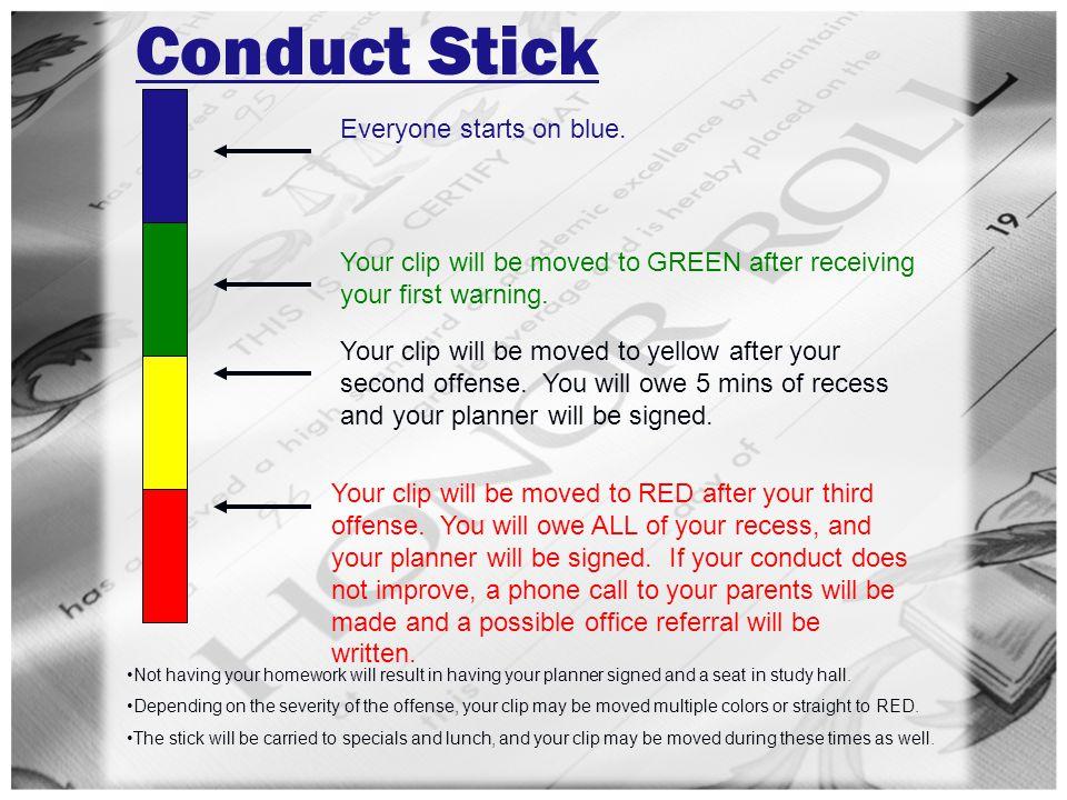 Conduct Stick Everyone starts on blue.