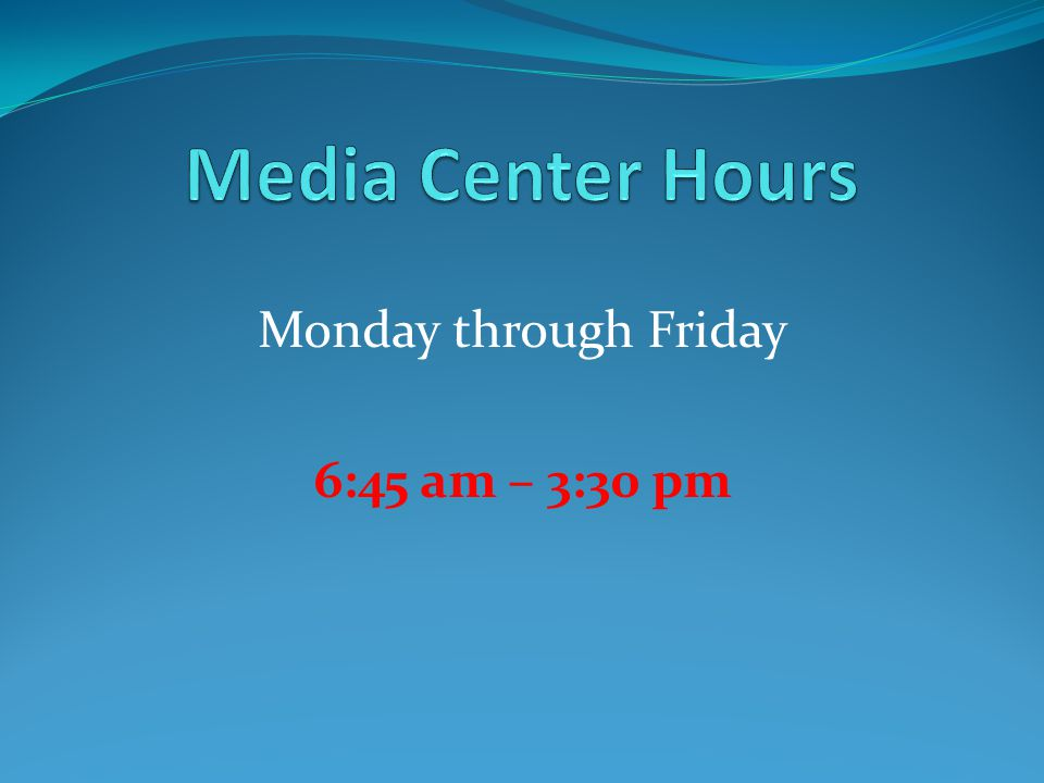 Monday through Friday 6:45 am – 3:30 pm