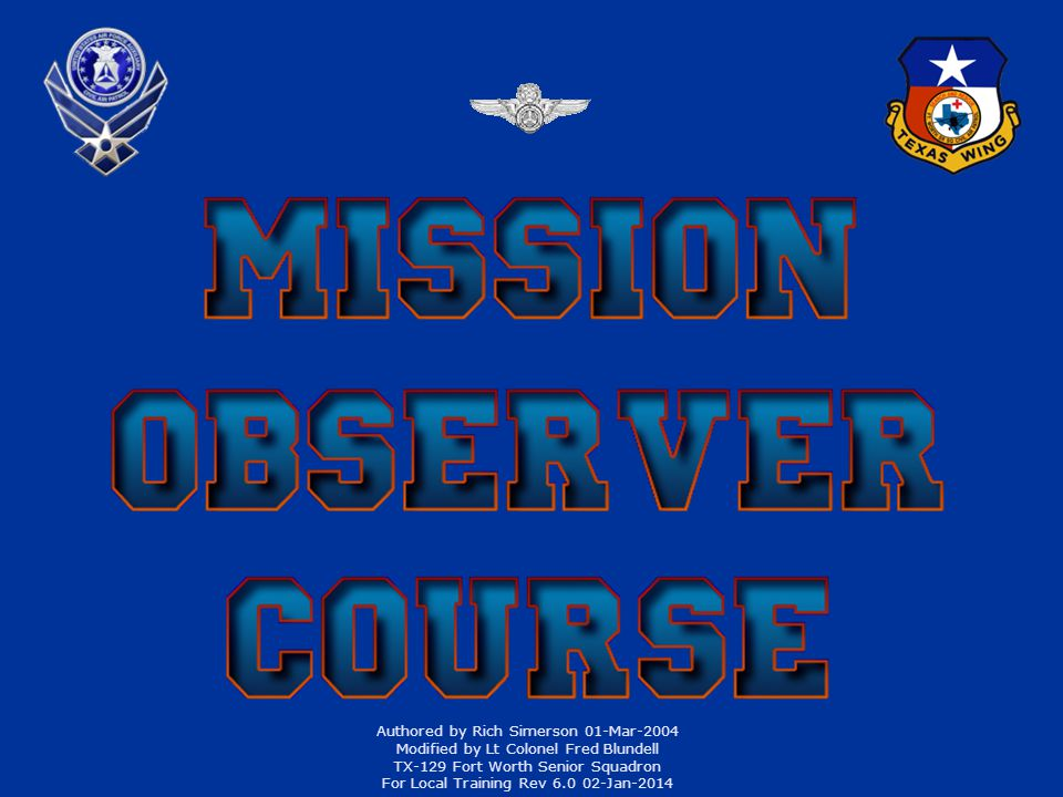 272 General Briefing Mission objective and status Mission objective and status Safety and hazards Safety and hazards Mission base procedures Mission base procedures Weather Weather Frequencies Frequencies Code words (Generally No Longer Used) Code words (Generally No Longer Used)
