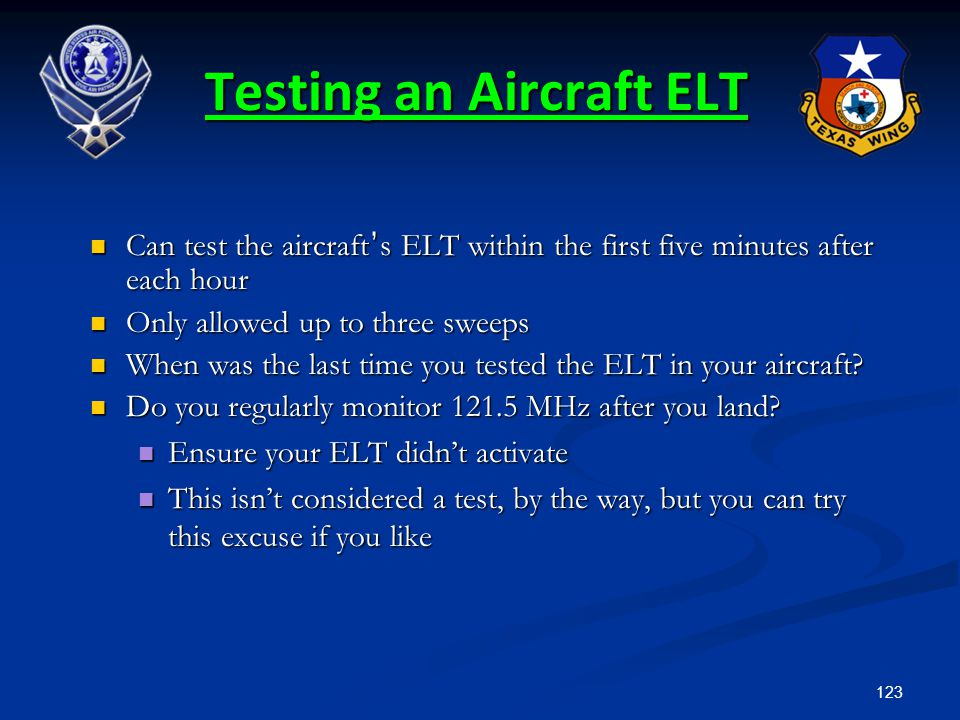 123 Can test the aircraft ' s ELT within the first five minutes after each hour Can test the aircraft ' s ELT within the first five minutes after each
