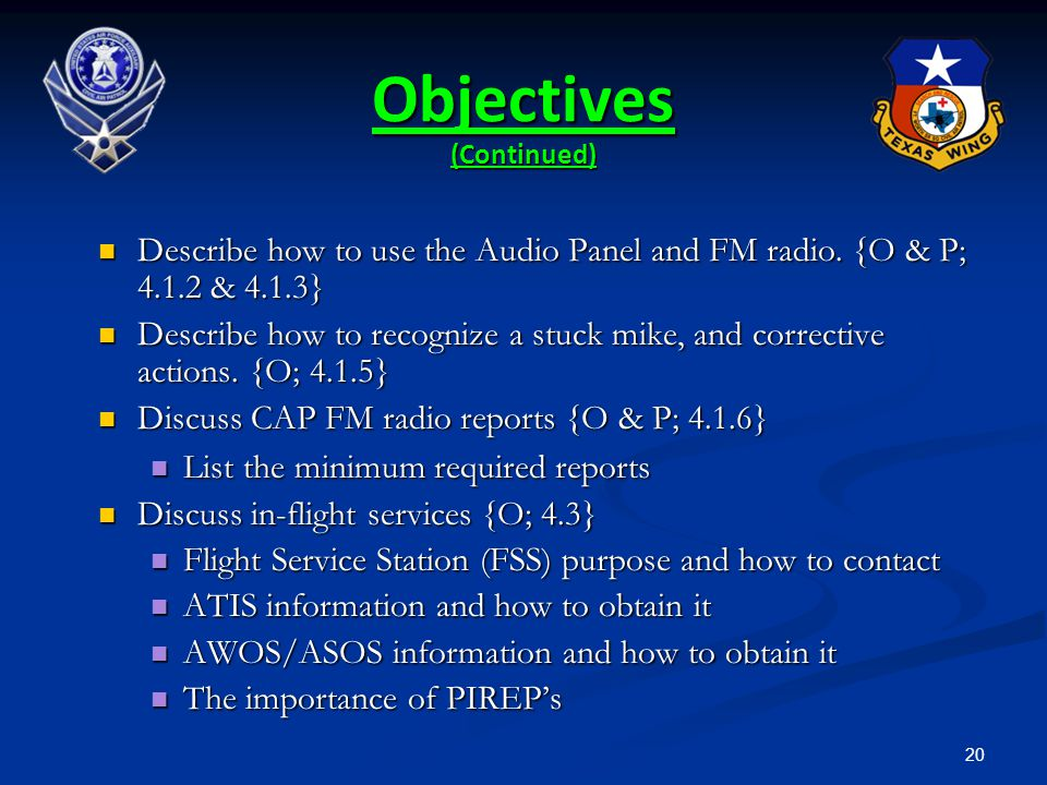 20 Describe how to use the Audio Panel and FM radio. {O & P; 4.1.2 & 4.1.3} Describe how to use the Audio Panel and FM radio. {O & P; 4.1.2 & 4.1.3} D