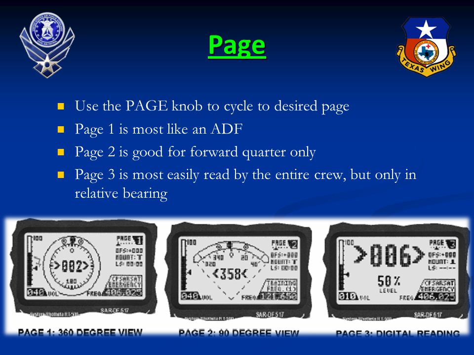 Page Use the PAGE knob to cycle to desired page Page 1 is most like an ADF Page 2 is good for forward quarter only Page 3 is most easily read by the e