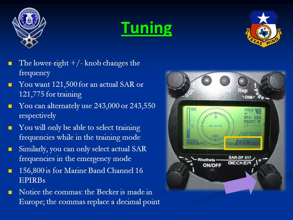 Tuning The lower-right +/- knob changes the frequency You want 121,500 for an actual SAR or 121,775 for training You can alternately use 243,000 or 24