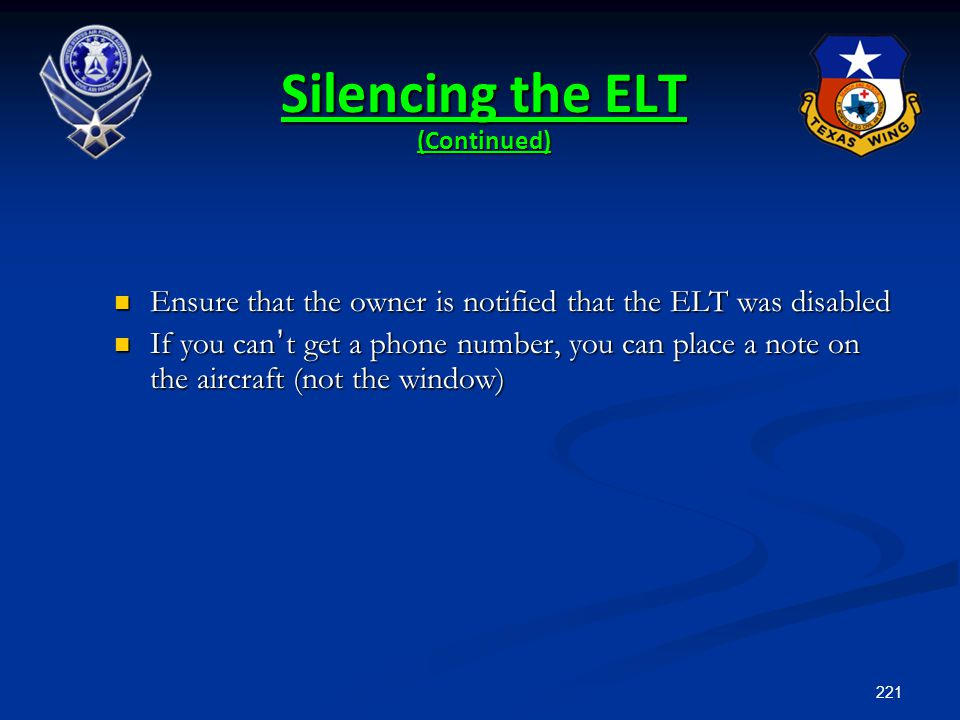 221 Ensure that the owner is notified that the ELT was disabled Ensure that the owner is notified that the ELT was disabled If you can ' t get a phone