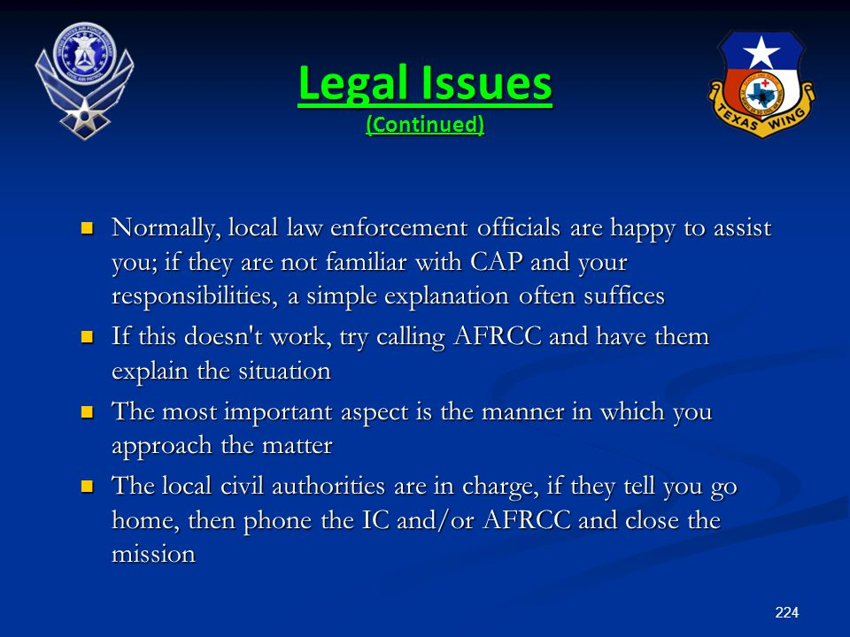 224 Normally, local law enforcement officials are happy to assist you; if they are not familiar with CAP and your responsibilities, a simple explanati