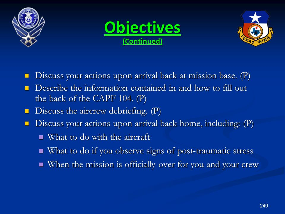 249 Discuss your actions upon arrival back at mission base. (P) Discuss your actions upon arrival back at mission base. (P) Describe the information c
