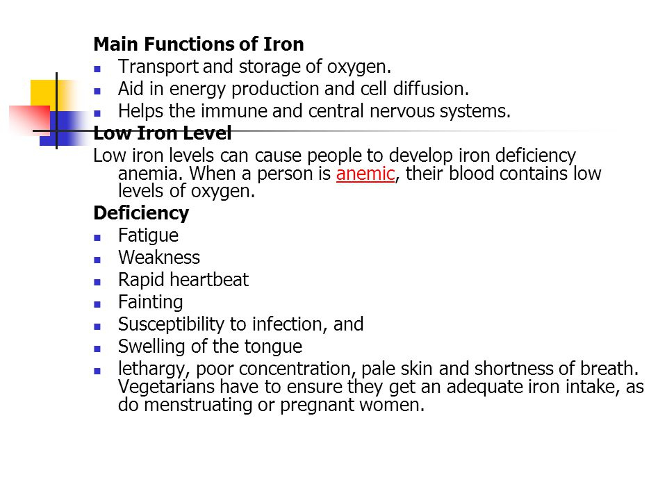Main Functions of Iron Transport and storage of oxygen.