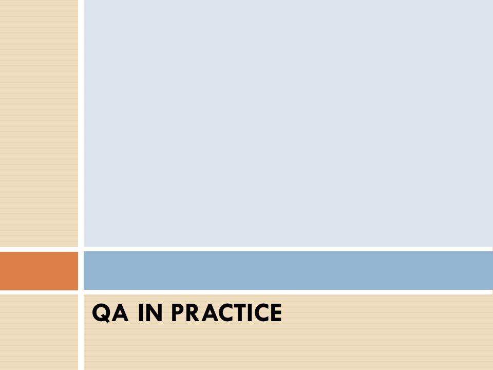 QA IN PRACTICE