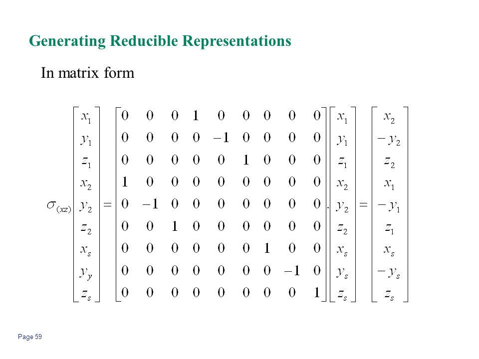 Page 59 Generating Reducible Representations In matrix form