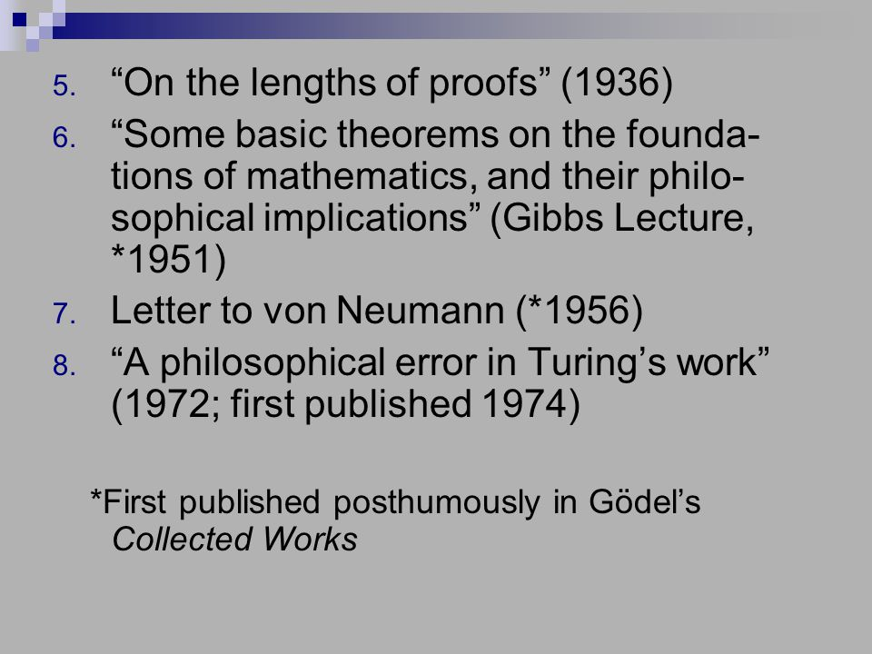 5. On the lengths of proofs (1936) 6.