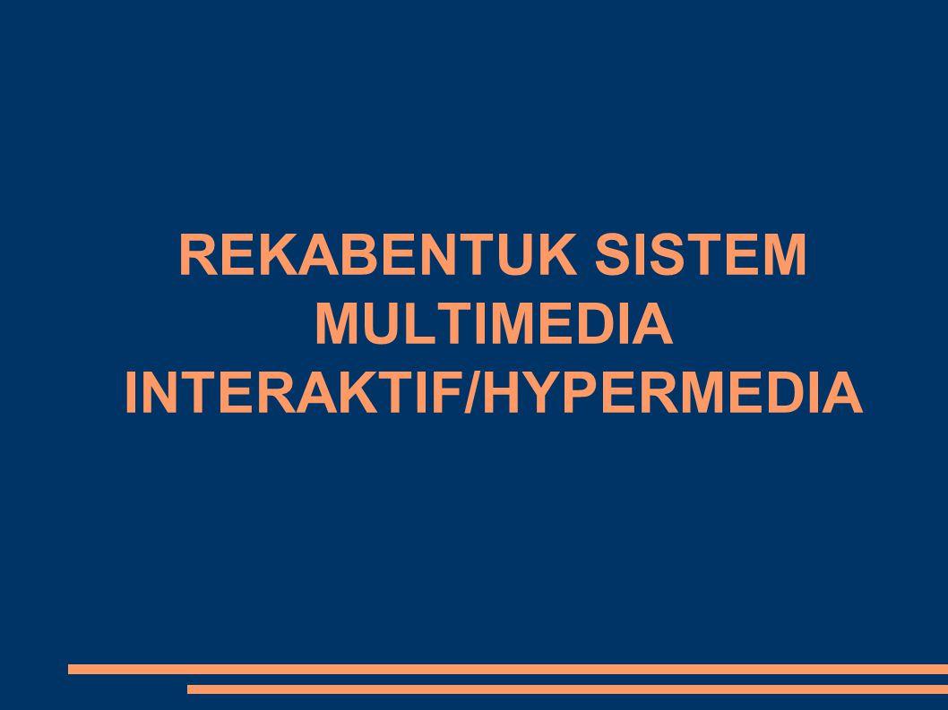 ● Aplikasi interaktif multimedia aka Hypermedia merupakan suatu applikasi multimedia yang membenarkan navigasi bukan setakat hypertext sahaja tapi juga unsur-unsur media yang lain spt imej, video dll.