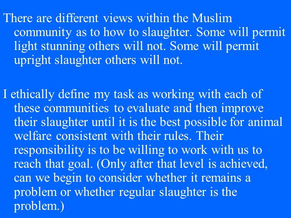 HUMANE (HALAL) ON-FARM SLAUGHTER OF SHEEP AND GOATS Minimize stress when catching animals.