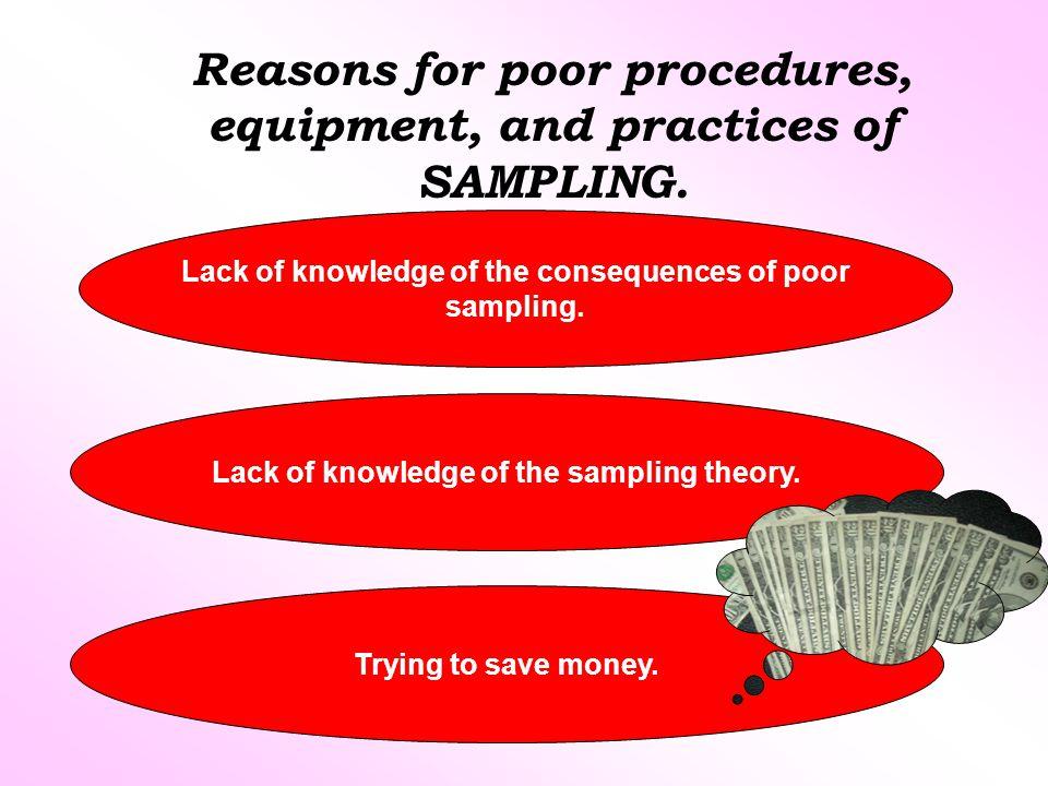 Reasons for poor procedures, equipment, and practices of SAMPLING.