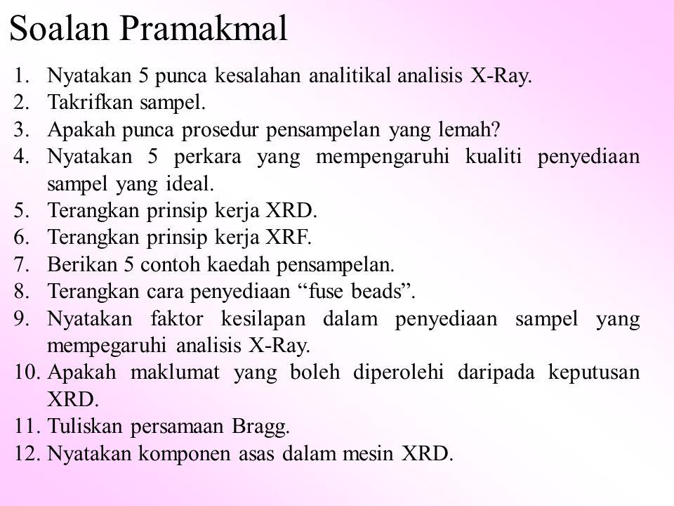 Soalan Pramakmal 1.Nyatakan 5 punca kesalahan analitikal analisis X-Ray.