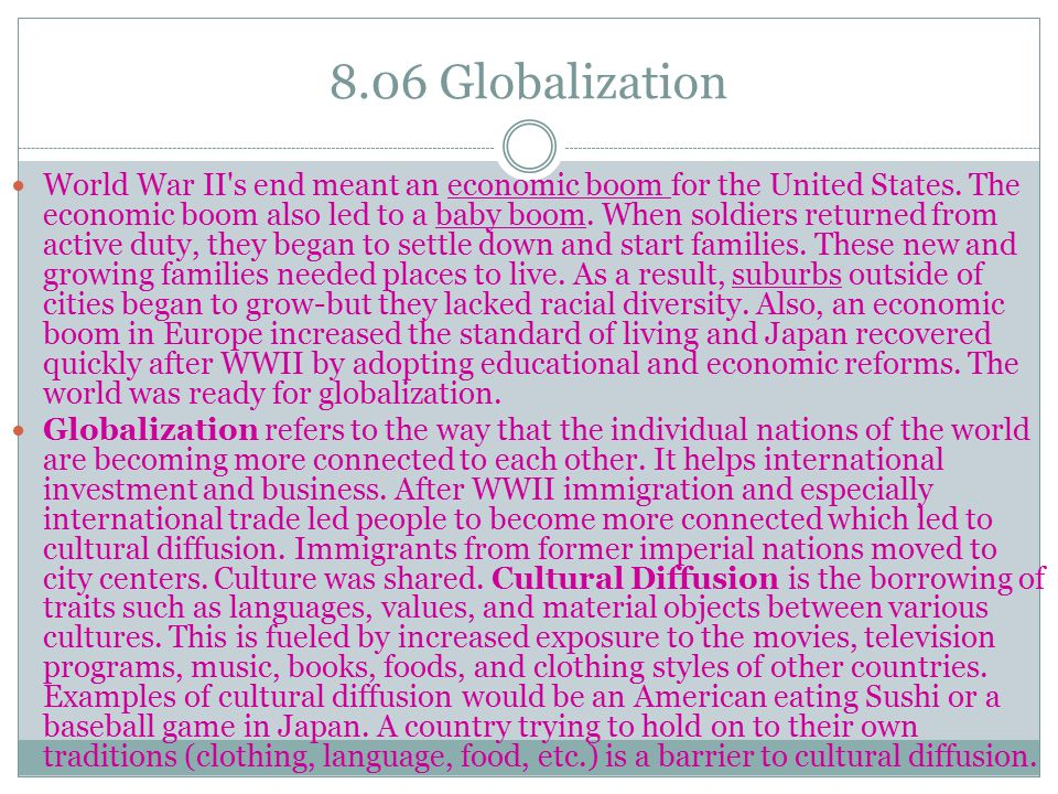 Globalization Continued (8.06) Today countries are categorized as either developed or developing nations.