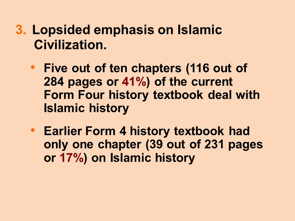 3.Lopsided emphasis on Islamic Civilization.