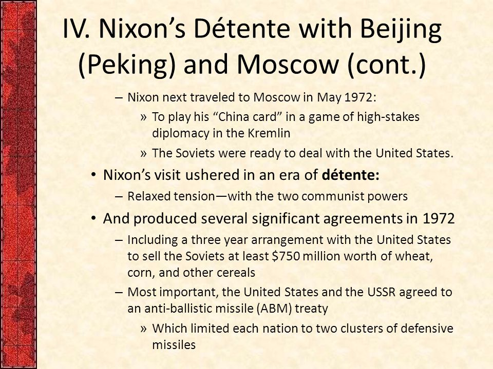 "IV. Nixon's Détente with Beijing (Peking) and Moscow (cont.) – Nixon next traveled to Moscow in May 1972: » To play his ""China card"" in a game of high"