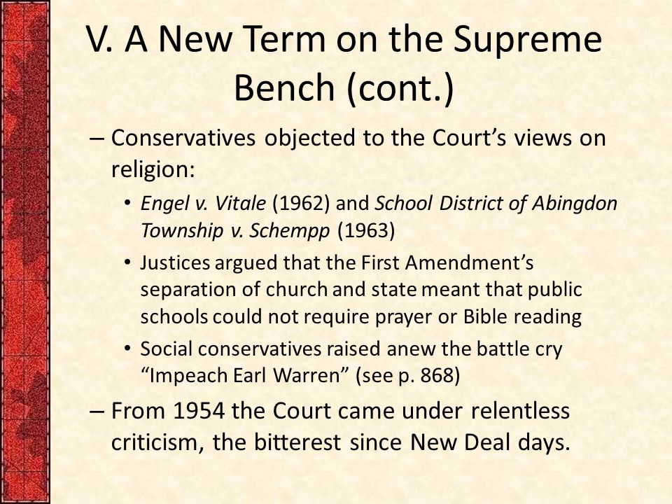 V. A New Term on the Supreme Bench (cont.) – Conservatives objected to the Court's views on religion: Engel v. Vitale (1962) and School District of Ab
