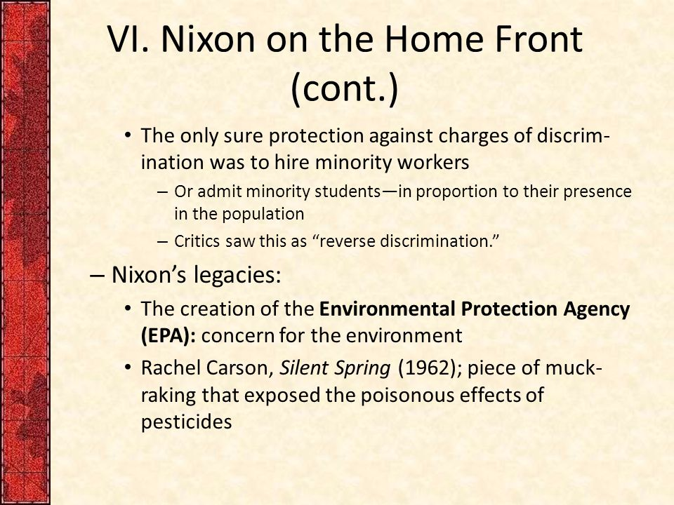 VI. Nixon on the Home Front (cont.) The only sure protection against charges of discrim- ination was to hire minority workers – Or admit minority stud