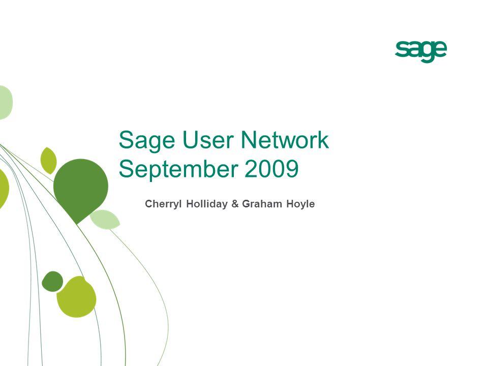 Sage User Network September 2009 Cherryl Holliday & Graham Hoyle