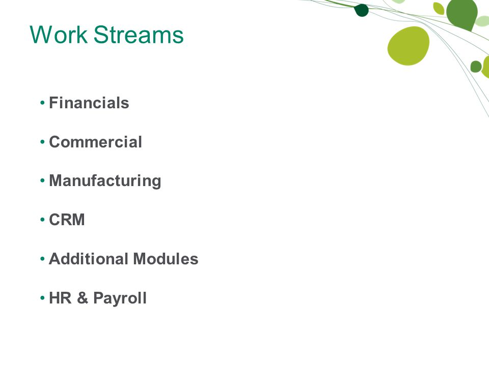 Work Streams Financials Commercial Manufacturing CRM Additional Modules HR & Payroll