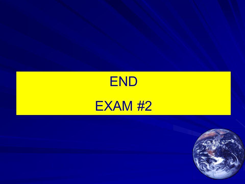 END EXAM #2