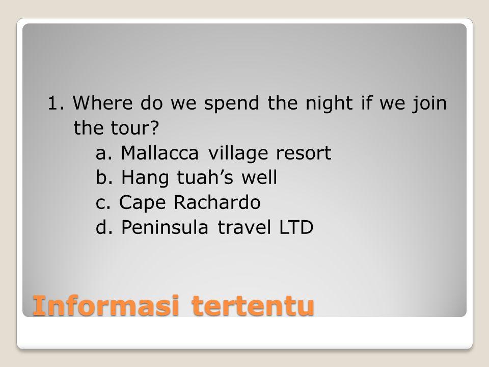 Informasi tertentu 1.Where do we spend the night if we join the tour.