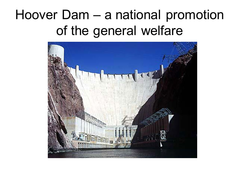 Hoover Dam – a national promotion of the general welfare