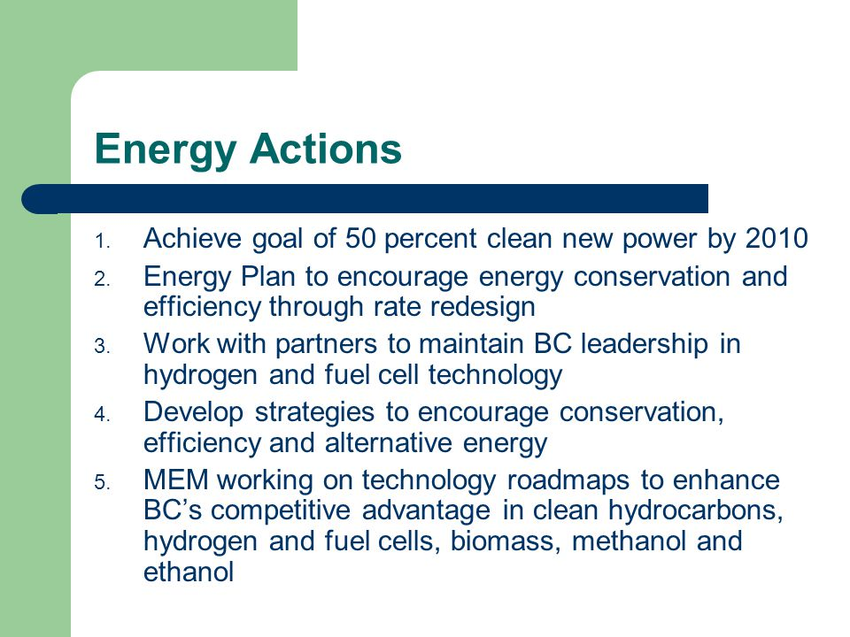 Energy Actions 1. Achieve goal of 50 percent clean new power by 2010 2.