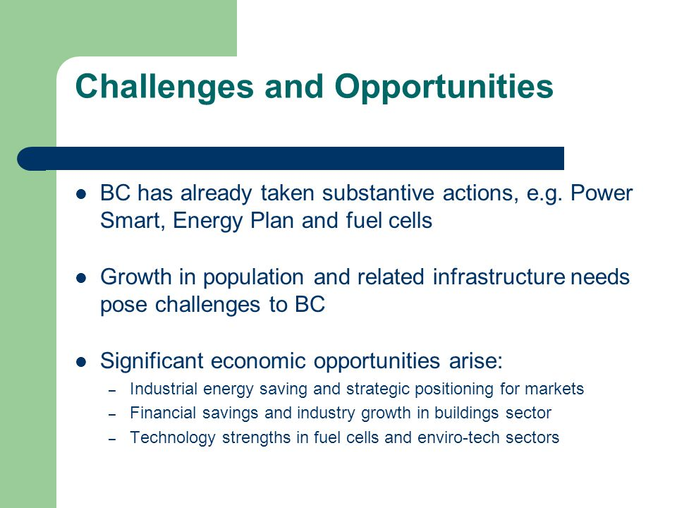 Challenges and Opportunities BC has already taken substantive actions, e.g.