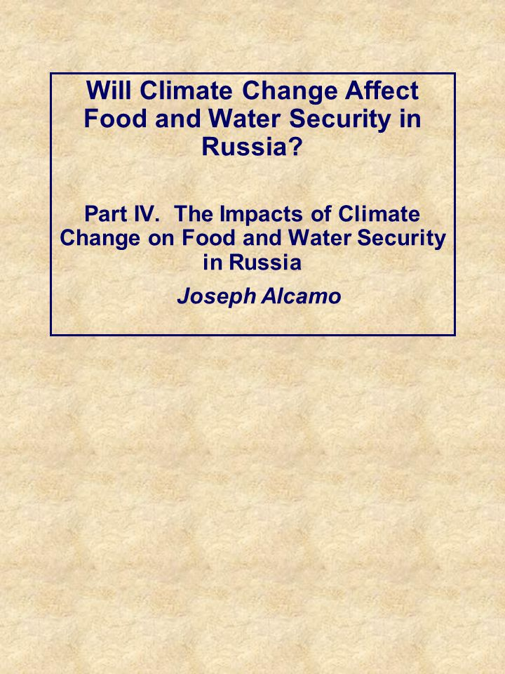 Will Climate Change Affect Food and Water Security in Russia.