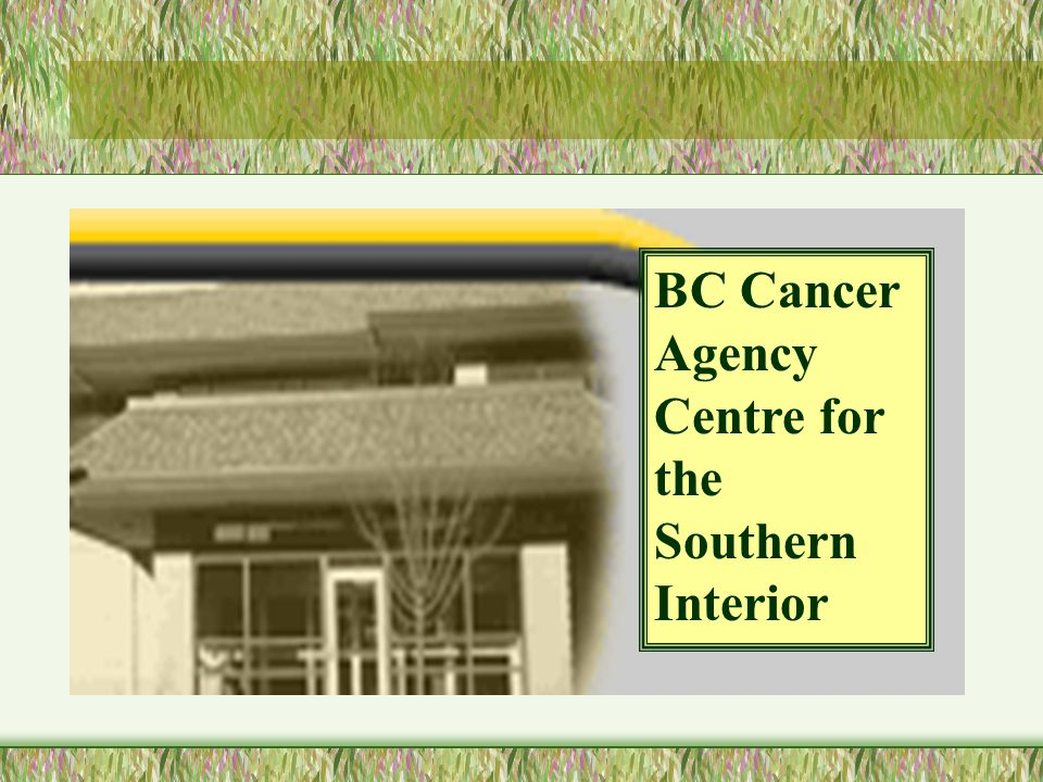 BC Cancer Agency Centre for the Southern Interior
