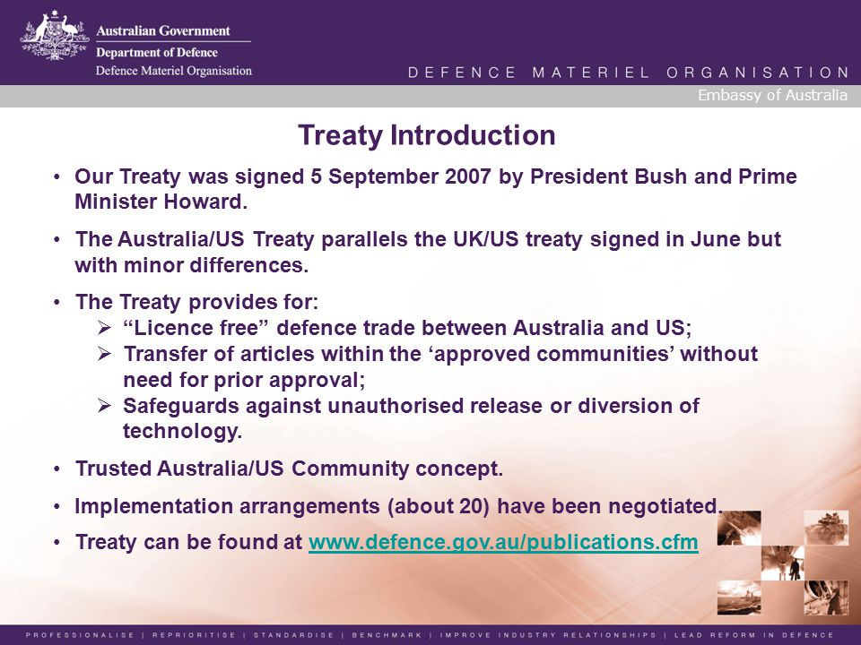 Treaty Introduction Our Treaty was signed 5 September 2007 by President Bush and Prime Minister Howard.