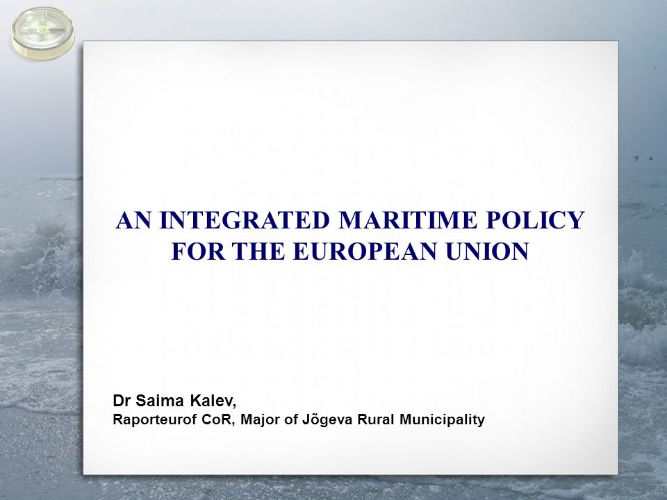 Presentation of the draft opinion Committee of the Regions on Integrated Maritime Policy for the European Union from 9.
