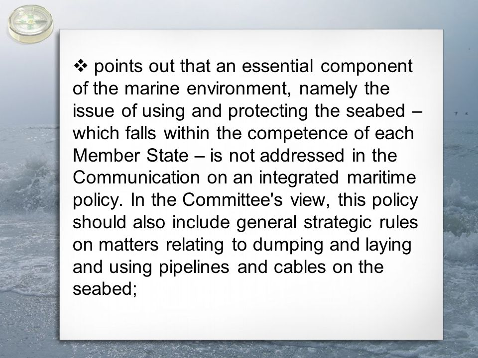  also feels that this policy must be based on excellence in marine research, technology and innovation, the Lisbon agenda for jobs, and the Gothenburg agenda for sustainability;  for the above reason requests the Commission to present a roadmap of major mid-term and long-term objectives to be achieved in the European maritime policy until 2015 and 2020;