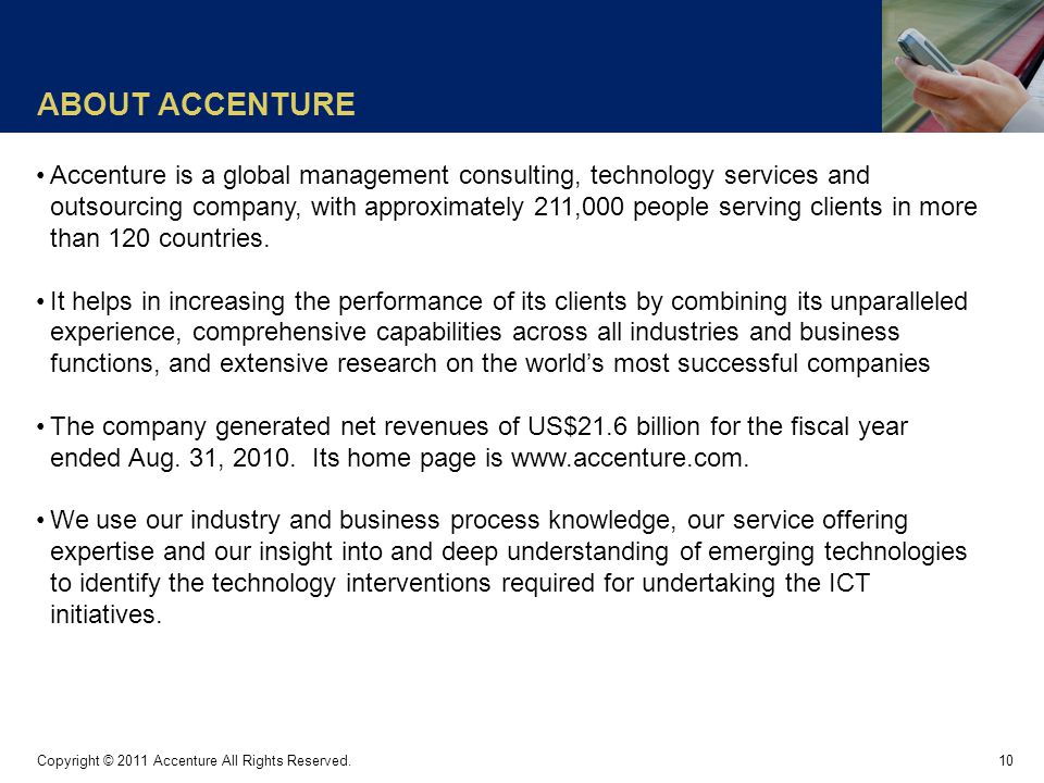 ABOUT ACCENTURE 10 Copyright © 2011 Accenture All Rights Reserved.