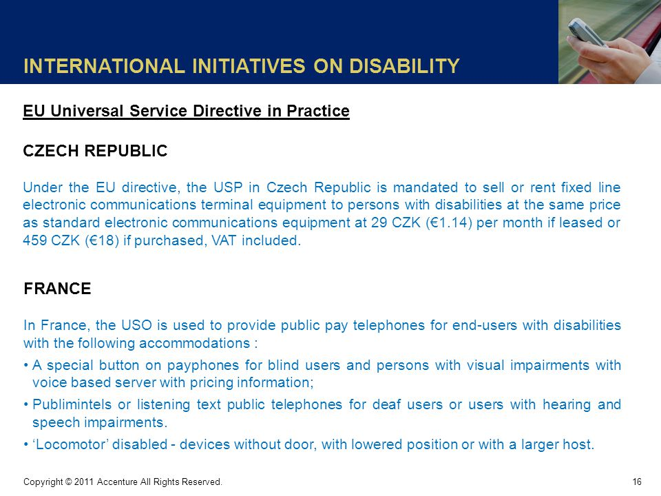 INTERNATIONAL INITIATIVES ON DISABILITY 16 Copyright © 2011 Accenture All Rights Reserved.