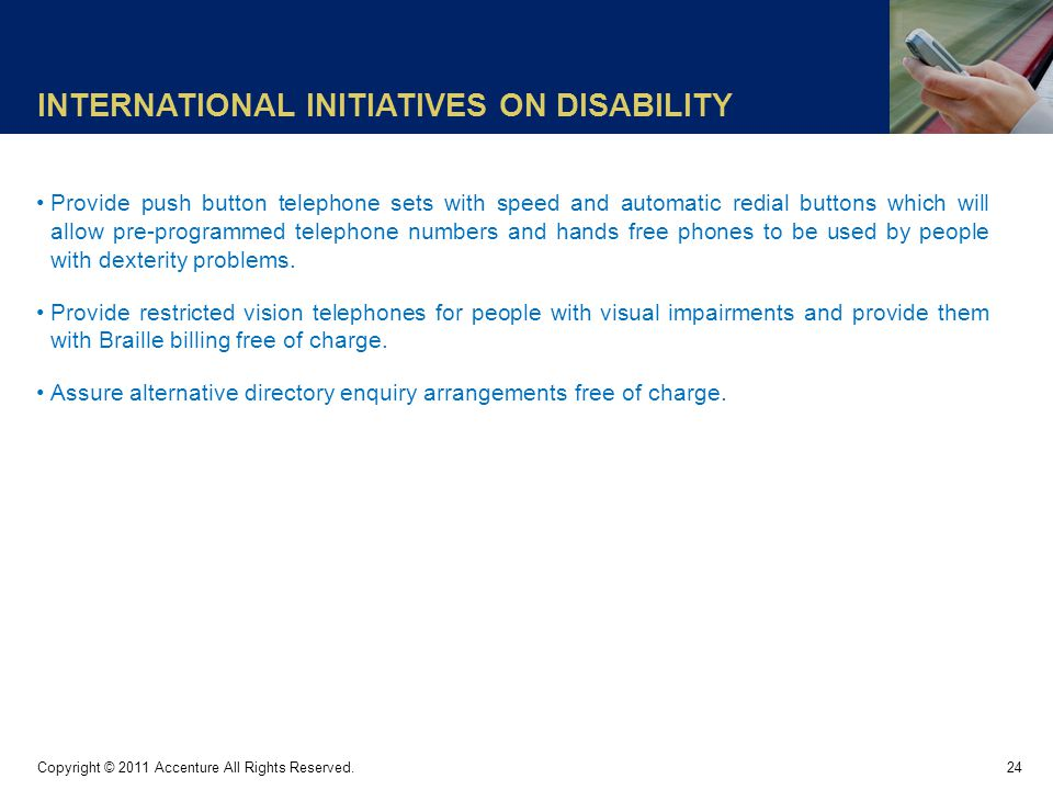INTERNATIONAL INITIATIVES ON DISABILITY 24 Copyright © 2011 Accenture All Rights Reserved.