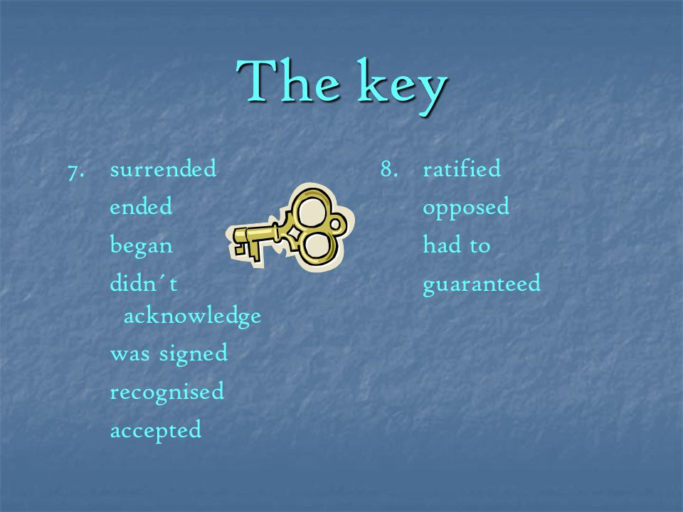The key The key 5.killed wounded climbed threw marked passed closed 6.met appointed started fought adopted established was written stated complained depended *