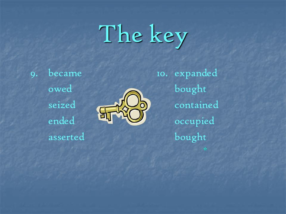 The key 7.surrended ended began didn´t acknowledge was signed recognised accepted 8.ratified opposed had to guaranteed
