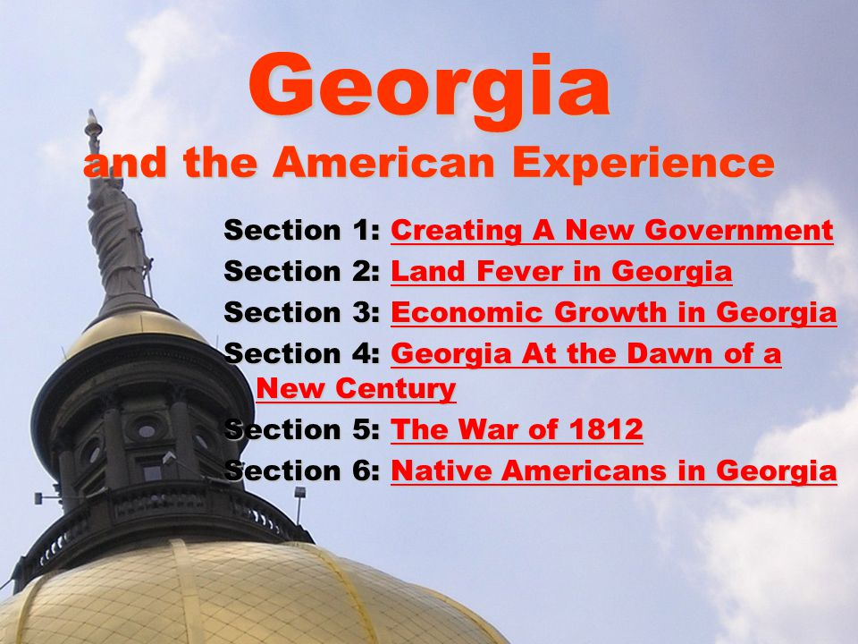 Section 1: Creating A New Government Essential Question –What was Georgia's role in the Constitutional Convention?