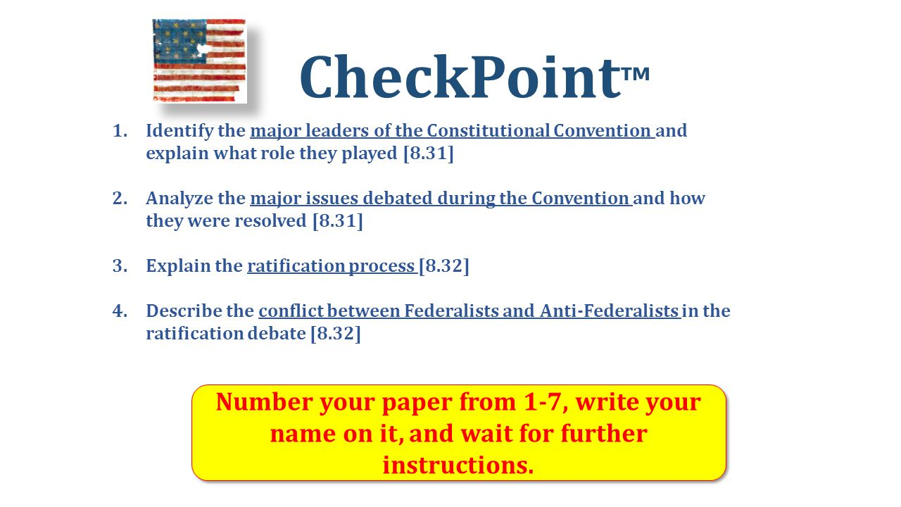 CheckPoint ™ Number your paper from 1-7, write your name on it, and wait for further instructions.
