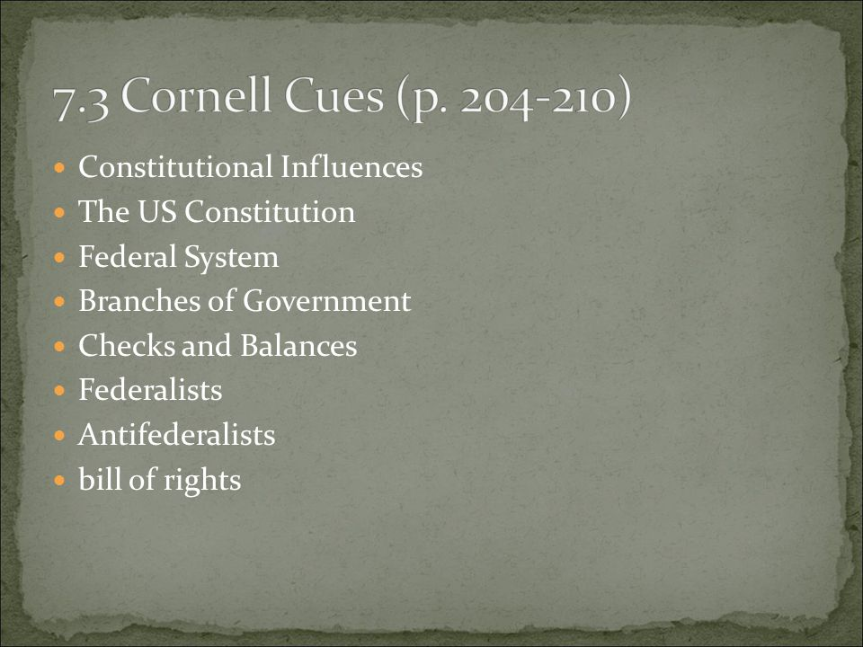 Constitutional Influences The US Constitution Federal System Branches of Government Checks and Balances Federalists Antifederalists bill of rights