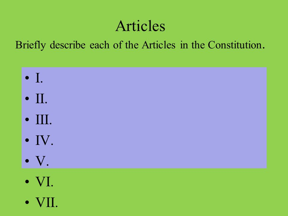 Constitution What are the three parts? A. B. C.