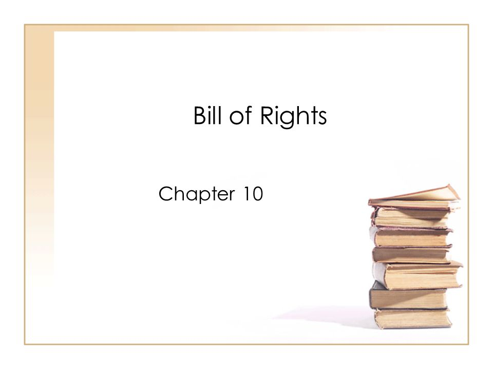 Bill of Rights Chapter 10