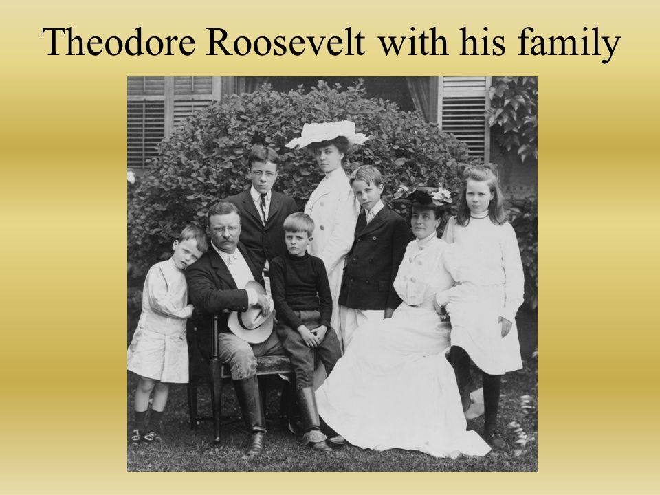 Theodore Roosevelt with his family